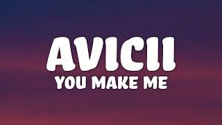Avicii - You Make Me (Lyrics)