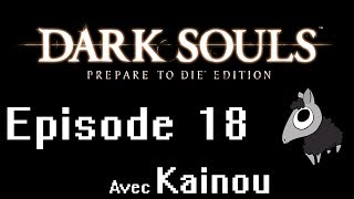 [Et si on jouait ?] Dark Souls - 18 - Sen, quel enfer...
