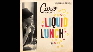 Caro Emerald - Liquid Lunch (Eelco
