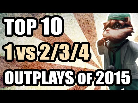 Top 10 best Competitive 1 vs 2/3/4 Outplays of 2015 compilation! EU & NA LCS, LCK, LPL, MSI, WORLDS