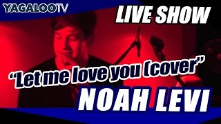 "Noah Levi - ""Let Me Love You"" (Mario cover) - live in Berlin"