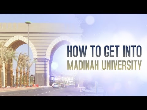 How To Get Into Madinah University