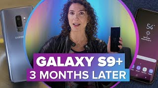 Samsung Galaxy S9+: 3 Months Later
