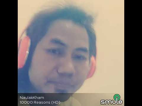 My first video record 10000 reason by naulak Kham