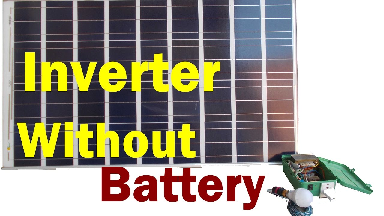 Inverter Run Without Battery 220 Volt Bulb On Solar Panel 240 Wiring Diagram