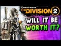 The Division 2: IS IT WORTH BUYING? Things You Should Know - New Campaign, New Dark Zone Gameplay