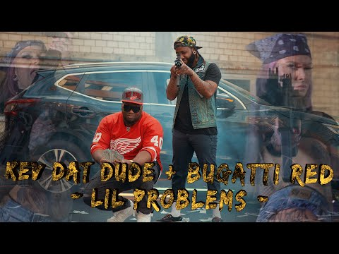 Kev Dat Dude + Bugatti Red -Lil Problems- (Official Musicvideo)