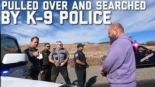 PULLED OVER BY K-9 POLICE AND SEARCHED IN WASHOE COUNTY | RENO NEVADA