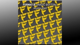 Format:B - Magic Button (Wehbba Remix) - FMKdigi004