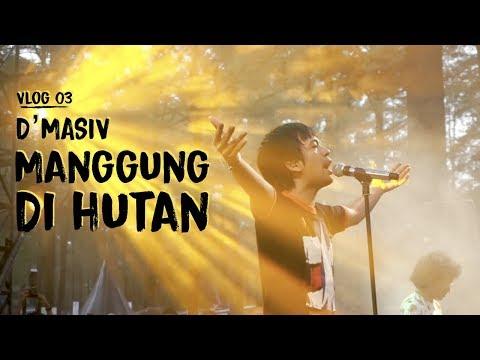 D'MASIV MANGGUNG DI HUTAN (Vlog 03)