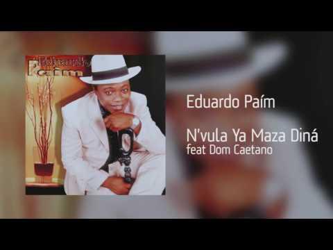 Eduardo Paím - N'vula Ya Maza Diná feat Dom Caetano [Áudio]