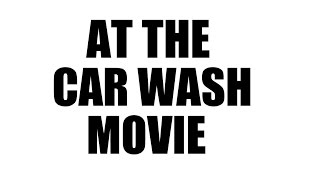 AT THE CAR WASH MOVIE, Elkin NC