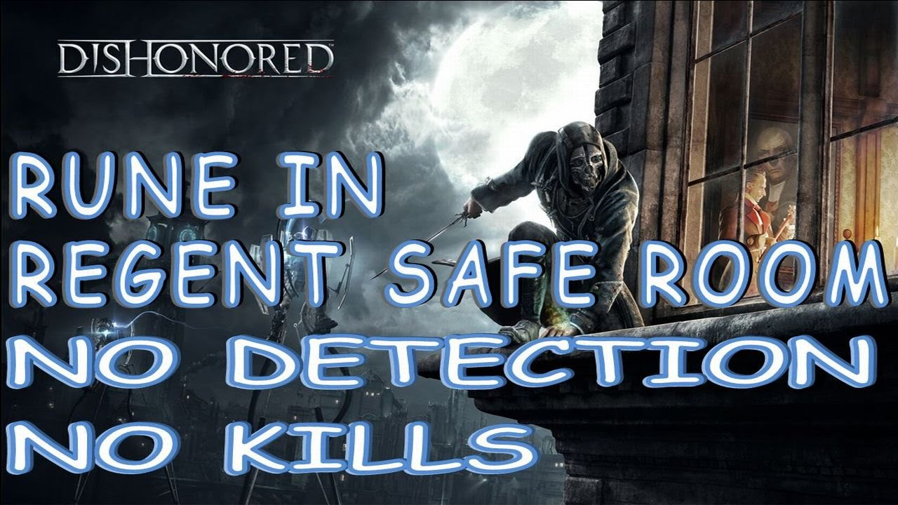 Dishonored - Rune in Regent Safe Room - No detection No kills by Jane  Denton Gaming