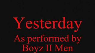 Boyz II Men-Yesterday (With LYRICS)