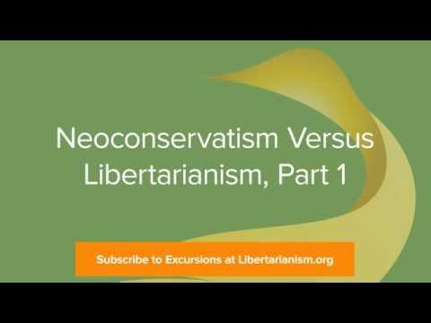 Excursions, Ep. 28: Neoconservatism Versus Libertarianism, Part 1