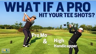 WHAT IF: A PRO HIT YOUR TEE SHOTS??  High handicapper experiment phase 1