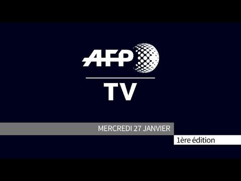 AFP - Le JT, 1ère édition du mercredi 27 janvier