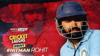 Cricket laugh UNCUT Hitman Rohit| SportsFlashes