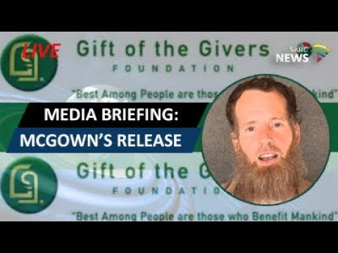 Gift of the Givers media briefing on McGown's release