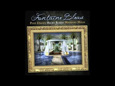 Bugatti Boyz (Diddy & Rick Ross) - Fontaine Bleau (Feat. Masspike Miles) (Prod. by The Olympicks)