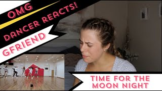 DANCER REACTS!!! - 여자친구 GFRIEND - 밤 (Time For The Moon Night…