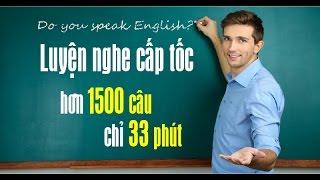 Luyện nghe tiếng Anh cấp tốc - 1500 mẫu câu thông dụng