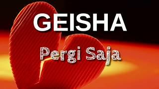 "Video GEISHA ""Pergi Saja""  (Lirik)  #Liriklagu download MP3, 3GP, MP4, WEBM, AVI, FLV Agustus 2018"
