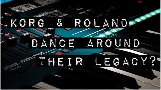 Korg \u0026 Roland Dance Around Their Legacy?