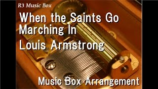 When the Saints Go Marching In [Music Box]