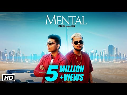 Mental | Official Video | Rustum feat Ikka | Teenu Arora | Latest Punjabi Song 2018