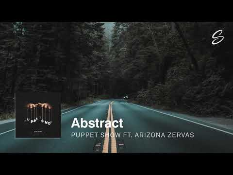 Abstract - Puppet Show (ft. Arizona Zervas) (Prod. Blulake)
