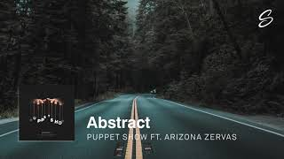 Abstract - Puppet Show (ft. Arizona Zervas) (Prod. Blulake)