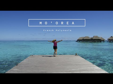 Mo'orea French Polynesia in 3 Minutes