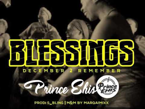 Blessings - Prince Ehis (December 2 Remember)