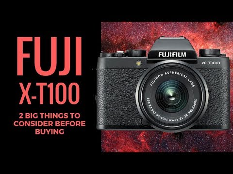 Fuji X-T100 - 2 BIG Things to Consider Before Buying the X-T100