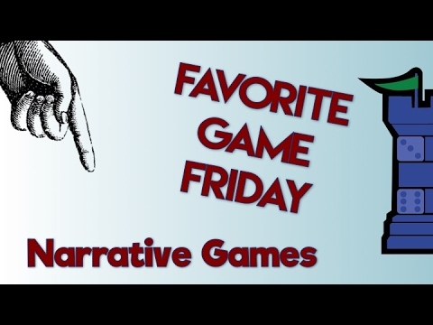Favorite Game Friday - Narrative Games