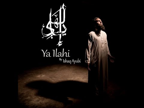 Ishaq Ayubi - Ya Ilahi (Official Video 2015)