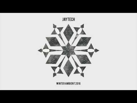 Jaytech - Winter Ambient 2016
