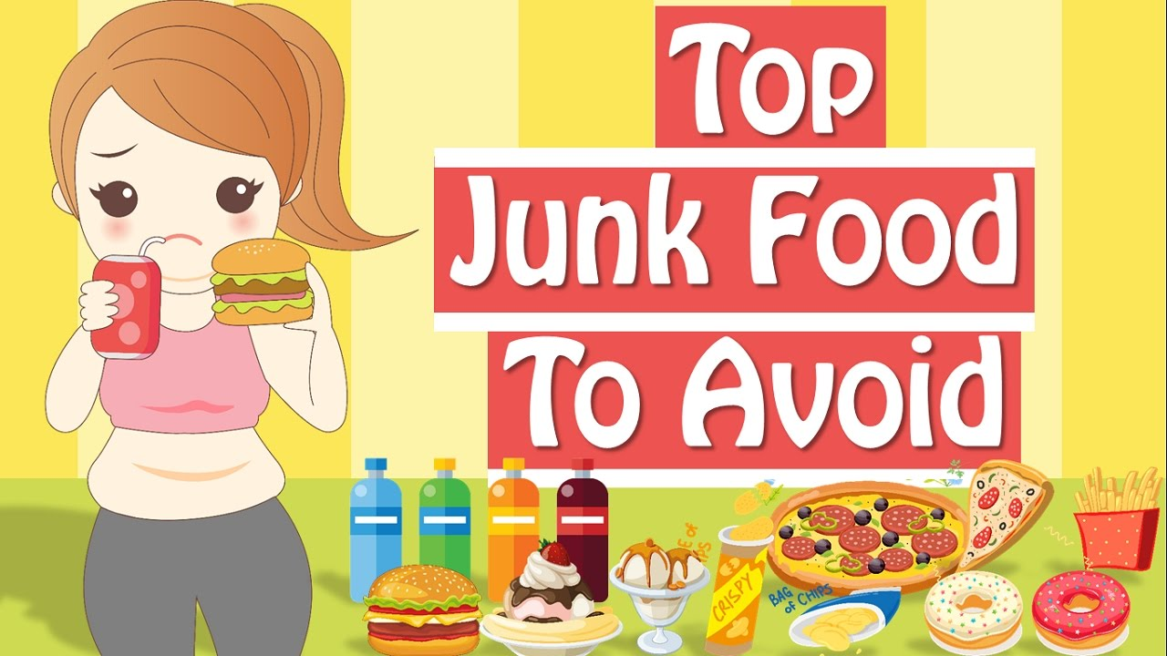 Unhealthy Food To Avoid When Trying Lose Weight Junk List