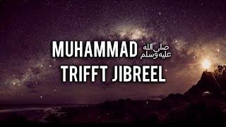 Muhammad ﷺ trifft den Engel Gabriel   07