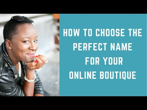 How To Choose The Perfect Name For Your Online Boutique