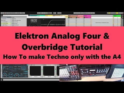 Elektron A4 & Overbridge Tutorial - How to Techno only with A4 (2017)