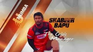 Shabeer Bapu, Mr.Dependable!