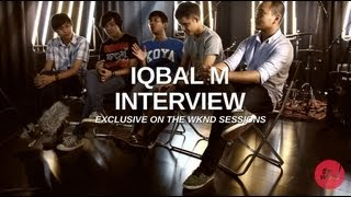 Download lagu Iqbal M | Interview (Exclusive on The Wknd Sessions, #64)