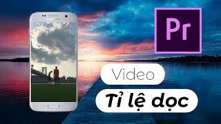 Khắc phục viền đen trên video - Cách làm video dọc màn hình bằng Adobe Premiere Pro