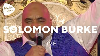 Solomon Burke - Dont Give Up On Me  Live At Montreux 2006