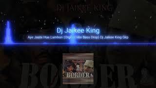 Aye Jaate Hue Lamhon (Orginal Mix Bass Drop) Dj Jaikee King Gkp
