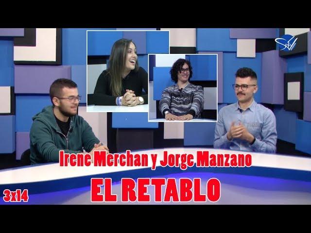 EL RETABLO 3x14: Irene Merchan y Jorge Manzano