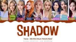 TWICE - 'Shadow' Lyrics Color Coded (Han/Rom/Eng)