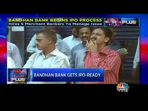 Bandhan Bank Gets IPO Ready